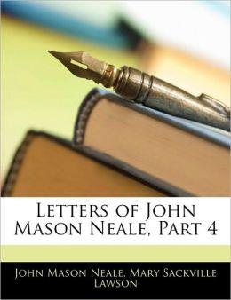 Letters Of John Mason Neale, Part 4