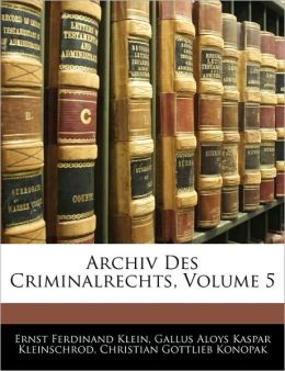 Archiv Des Criminalrechts, Volume 5