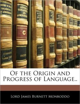 Of The Origin And Progress Of Language..