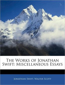 The Works of Jonathan Swift: Miscellaneous Essays