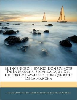 El Ingenioso Hidalgo Don Qvixote De La Mancha