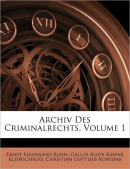 Archiv Des Criminalrechts, Volume 1
