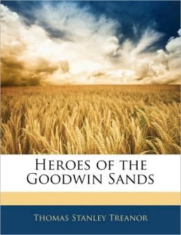 Heroes Of The Goodwin Sands