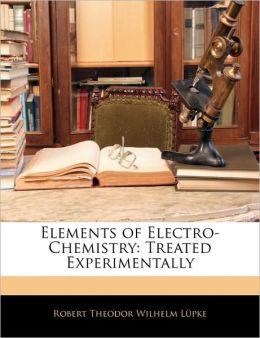 Elements Of Electro-Chemistry