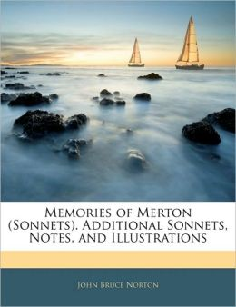 Memories Of Merton (Sonnets). Additional Sonnets, Notes, And Illustrations