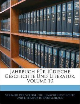 Jahrbuch Fa'R Ja'Dische Geschichte Und Literatur, Volume 10