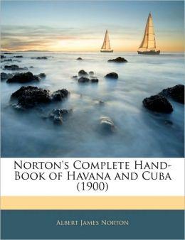 Norton's Complete Hand-Book Of Havana And Cuba (1900)