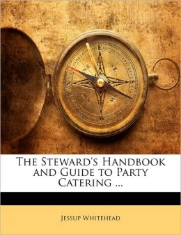 The Steward's Handbook And Guide To Party Catering ...