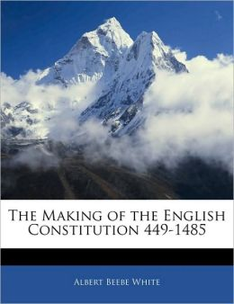 The Making Of The English Constitution 449-1485