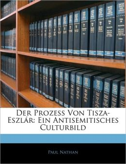 Der Prozess Von Tisza-Eszlar