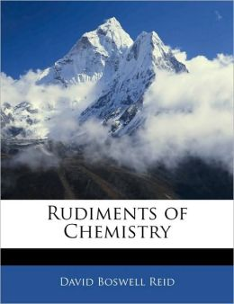 Rudiments Of Chemistry
