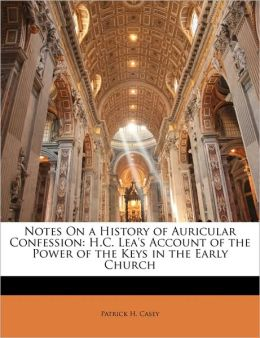 Notes On A History Of Auricular Confession