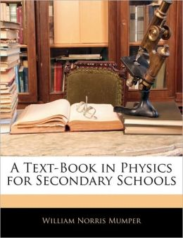 A Text-Book In Physics For Secondary Schools