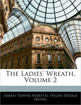 The Ladies' Wreath, Volume 2