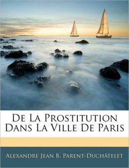De La Prostitution Dans La Ville De Paris