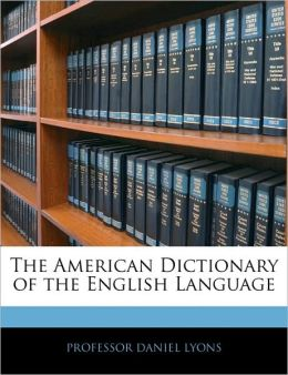 The American Dictionary Of The English Language