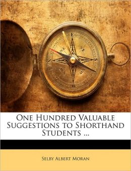 One Hundred Valuable Suggestions To Shorthand Students ...