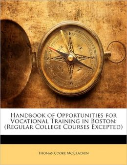 Handbook Of Opportunities For Vocational Training In Boston