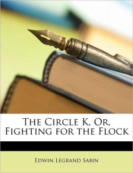 The Circle K, Or, Fighting For The Flock