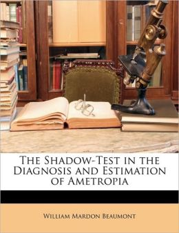 The Shadow-Test In The Diagnosis And Estimation Of Ametropia