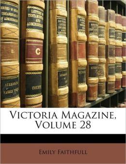 Victoria Magazine, Volume 28