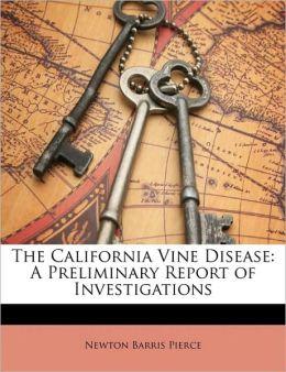 The California Vine Disease: A Preliminary Report of Investigations