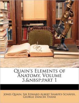 Quain's Elements of Anatomy, Volume 3, Part 1