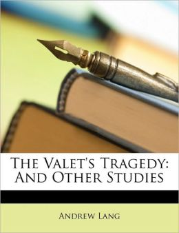 The Valet's Tragedy: And Other Studies