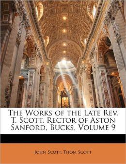 The Works of the Late Rev. T. Scott, Rector of Aston Sanford, Bucks, Volume 9