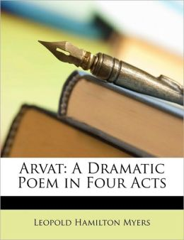 Arvat: A Dramatic Poem in Four Acts