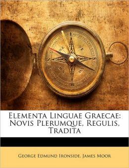 Elementa Linguae Graecae: Novis Plerumque, Regulis, Tradita