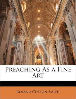 Preaching As a Fine Art