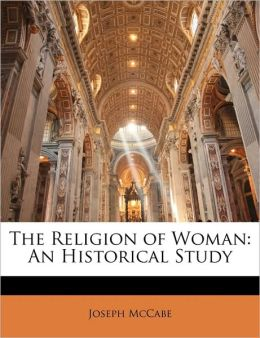 The Religion of Woman: An Historical Study