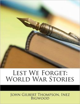 Lest We Forget: World War Stories
