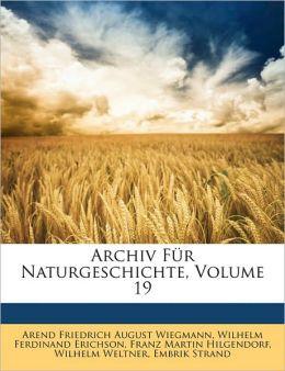Archiv F R Naturgeschichte, Volume 19