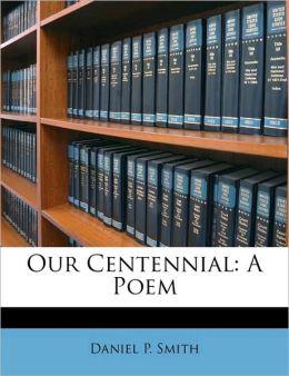 Our Centennial: A Poem