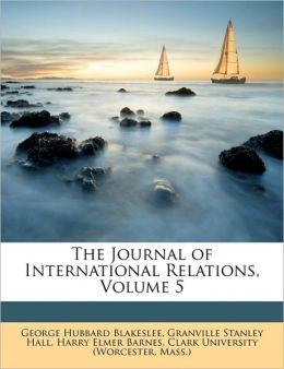 The Journal of International Relations, Volume 5