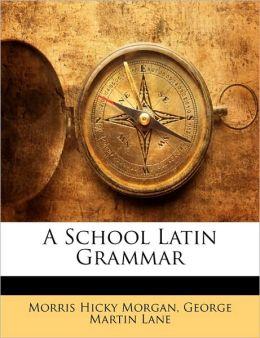 A School Latin Grammar