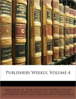 Publishers Weekly, Volume 4