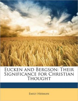 Eucken and Bergson: Their Significance for Christian Thought