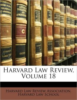 Harvard Law Review, Volume 18