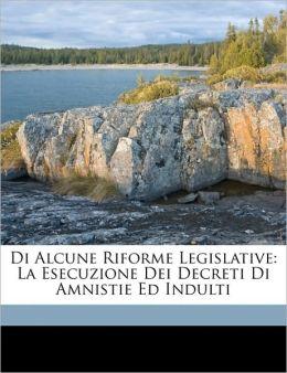 Di Alcune Riforme Legislative: La Esecuzione Dei Decreti Di Amnistie Ed Indulti