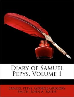 Diary of Samuel Pepys, Volume 1