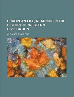 European Life, Readings in the History of Western Civilisation