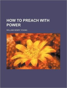 How to Preach with Power