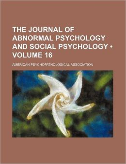 The Journal of Abnormal Psychology and Social Psychology (Volume 16)