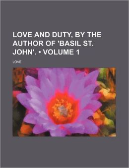 Love and Duty, by the Author of 'Basil St. John'. (Volume 1)