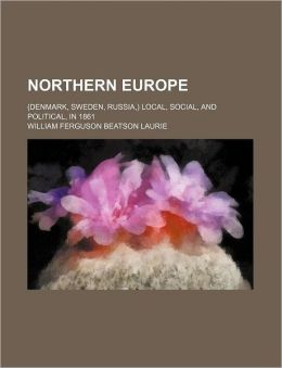 Northern Europe; (Denmark, Sweden, Russia, ) Local, Social, and Political, in 1861