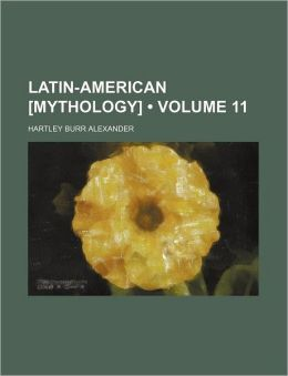 Latin-American [Mythology] (Volume 11)