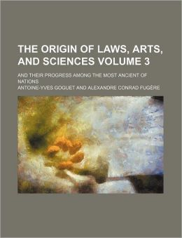The Origin Of Laws, Arts, And Sciences, And Their Progress Among The Most Ancient Nations (3)
